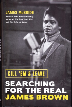 james-brown-searching-for-the-real-kill-em-leave-james-mcbride_0002